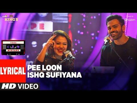T-Series Mixtape: Pee Loon Ishq Sufiyana Lyrical Video Song | Neha Kakkar | Sreerama Chandra  downoad full Hd Video