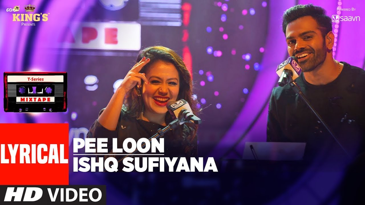 T-Series Mixtape: Pee Loon Ishq Sufiyana Lyrical Video Song | Neha Kakkar | Sreerama Chandra  downoad full Hd Video