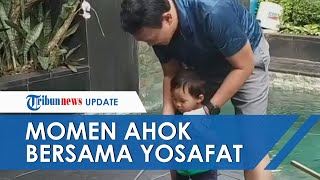 Video Kebersamaan Ahok dengan Putranya dari Puput Nastiti: Yosafat Sudah Besar, Sehat dan Lucu