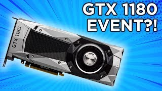 GTX 1180 Announcement On August 20th?? Official Nvidia Event!