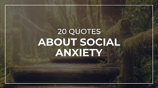 20 Quotes about Social Anxiety | Daily Quotes | Amazing Quotes | Quotes for Facebook