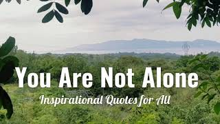 💕 YOU ARE NOT ALONE  QUOTES  | Feeling Lost Or Alone/Quarantine /  Loneliness