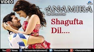 Shagufta Dil Full Video Song : Anamika   Dino Mourya, Minisha Lamba, Koena Mitra  