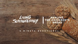 Healing, the children's bread (Tuesday May 21, 2019)