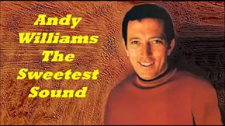 Andy Williams........The Sweetest Sounds.