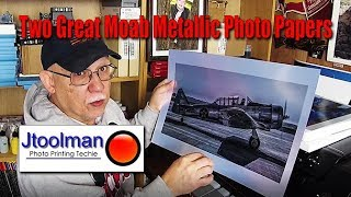Two Great MOAB Metallic Photo Papers