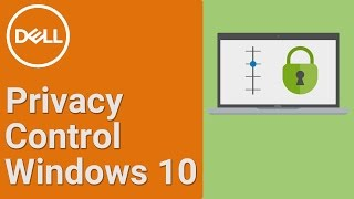 Have more control over your privacy settings in Windows 10 DellTips