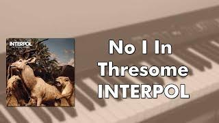 Interpol   No I In Threesome (piano Cover)