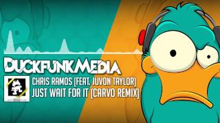 [Progressive House] Chris Ramos - Just Wait For It (feat. Juvon Taylor) (Carvo Remix)