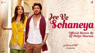 Jee Ve Sohaneya Remix  Dj Shilpi Sharma