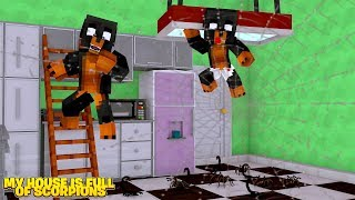 Minecraft MY HOUSE IS FULL OF.... POISONOUS SCORPION SPIDERS!!