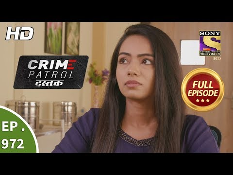 Crime Patrol Dastak - Ep 972 - Full Episode - 7th February, 2019