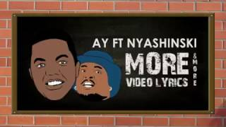 AY Ft Nyashinski   MORE N MORE (Official Lyric Audio)
