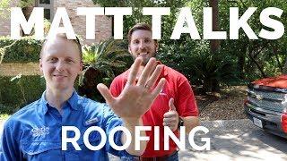 Matt Talks Roofing