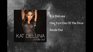 Kat DeLuna - One Foot Out Of The Door