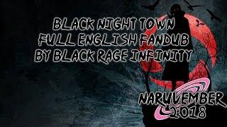 【Naruvember 2018】 Black Night Town (Naruto Shippuden) Full English Fandub 【Rage】