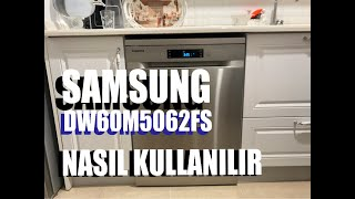 SAMSUNG DW60M5062FS KULLANIMI..SAMSUNG DW60M5062FS KULLANIMI