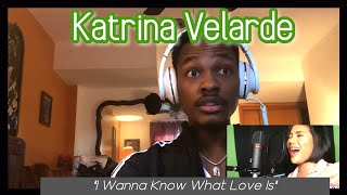Katrina Velarde - I Wanna Know What Love Is One Take (REACTION)