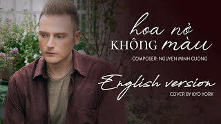 HOA NỞ KHÔNG MÀU - English Version | cover by Kyo York