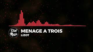 [Deep House] LIZOT   Menage A Trois (feat. Holy Molly)