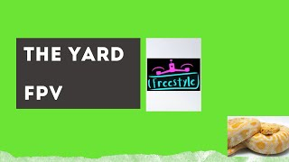 The Yard | Fpv freestyle Video