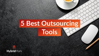 5 Best Outsourcing Tools - Best Outsourcing Websites 2020