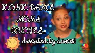 Describing ICONIC DANCE MOMS QUOTES With DANCES!!