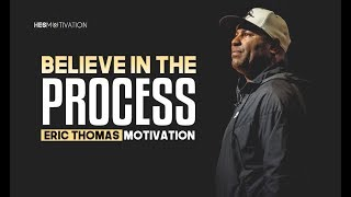 Eric Thomas - TRUST THE PROCESS (Eric Thomas Motivation)