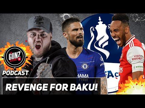Revenge For Baku!   All Gunz Blazing FA Cup Final Podcast
