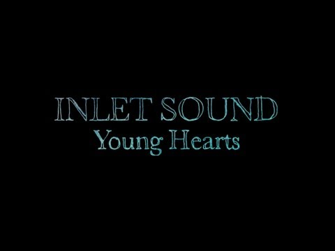 Inlet Sound - Young Hearts (Official Video)