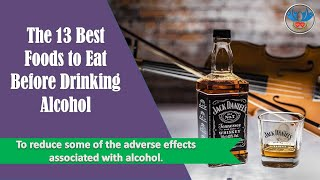 The 13 Best Foods to Eat Before Drinking Alcohol