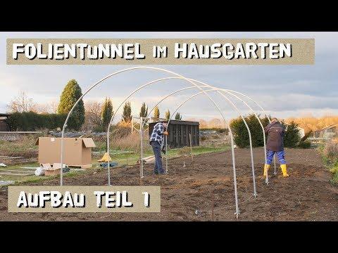 Folientunnel im Hausgarten -  Aufbau der Metallteile - Folge 1