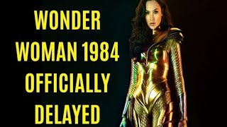 Wonder Woman 1984 Officially DELAYED