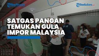 Satgas Pangan Kaltara Temukan Gula Impor Malaysia Ilegal Dijual di Pasaran Tanpa Ada Izin Impor