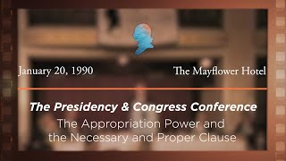 Click to play: Panel IV: The Appropriation Power and the Necessary and Proper Clause [Archive Collection]