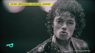¿Luisito Rey Tenía Una Obsesión Con Michael Jackson? | De Primera Mano