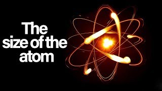 The size of the atom