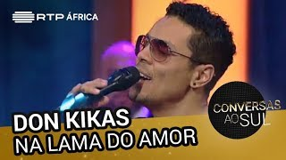 Don Kikas   Na Lama Do Amor   Conversas Ao Sul   RTP África