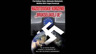 NAZISTOWSKIE KORZENIE BRUKSELSKIEJ UE.0.WSTĘP Cz 1