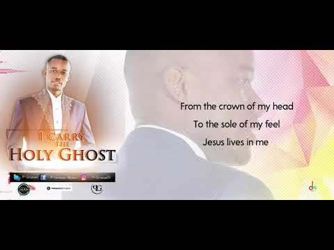 I carry the Holy Ghost Lyrics  by P-Grace