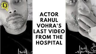 Rahul Vohra Wife Shares Heartbreaking Video of the Late Actor Gasping for Breath | The Quint - BREAKING