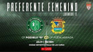 R.F.F.M - Jornada 11 - Preferente Fútbol Femenino (Grupo 1): C.F. Pozuelo de Alarcón 6-0 C.F. Fuenlabrada S.A.D.