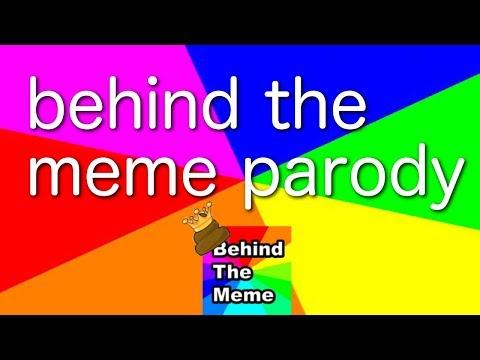 BEHIND THE MEME PARODY
