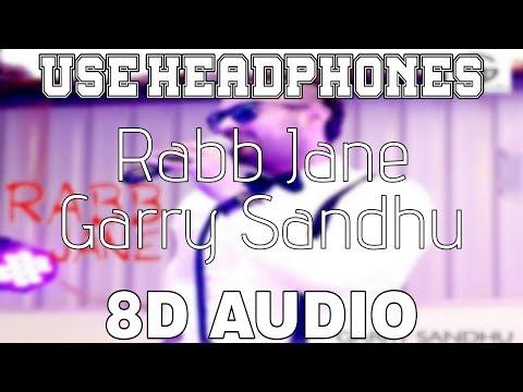 Rabb Jane-Garry Sandhu [8D AUDIO] Johny Vick & Vee | 8D Punjabi Songs