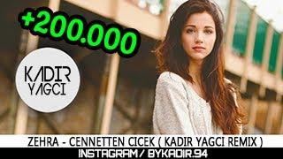 Zehra - Cennetten Çiçek ( Kadir YAGCI Remix )