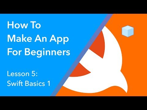 How to Make an App for Beginners – Lesson 5 (Swift Programming Basics)