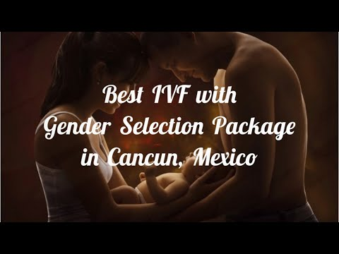 Best-IVF-with-Gender-Selection-Package-in-Cancun-Mexico