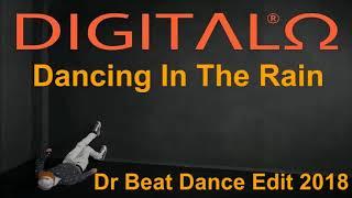 Digitalo - Dancing In The Rain (Dr Beat Dance Edit) 2018