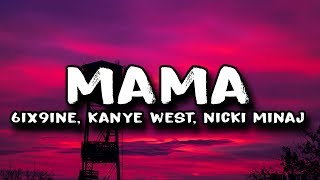 6IX9INE   MAMA Ft. Kanye West & Nicki Minaj (Lyrics)