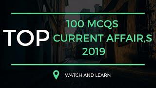 CURRENT AFFAIR'S MCQ'S 2019   PART-1   ITS   NTS   PPSC